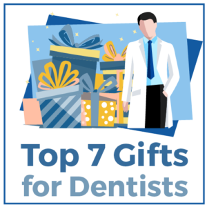 Top 7 Gifts for Dentist