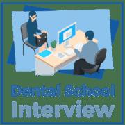 Dental School Interview