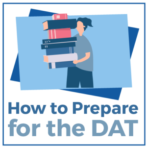How to Prepare for the DAT